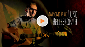 Awesome Is He // Luke Hellebronth