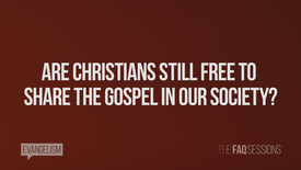 Thumbnail for entry Are Christians Still Free To Share The Gospel In Our Society? // Evanagelism // The FAQ Sessions