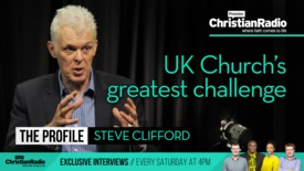 Thumbnail for entry The greatest challenge to the UK Church // Steve Clifford on The Profile