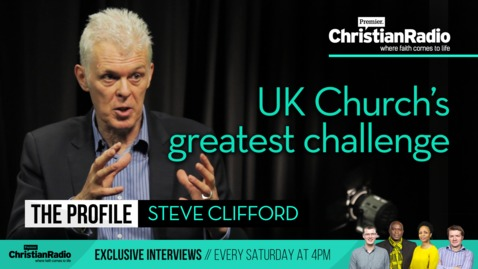 The greatest challenge to the UK Church // Steve Clifford on The Profile