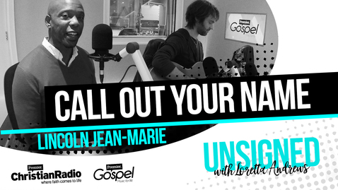 'Call Out Your Name' - Lincoln Jean Marie // Premier Unsigned