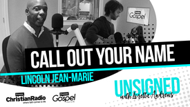 Thumbnail for entry 'Call Out Your Name' - Lincoln Jean Marie // Premier Unsigned