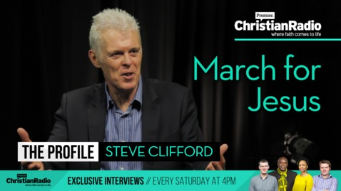 Steve Clifford on March for Jesus // The Profile