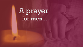 Thumbnail for entry Day 2: A prayer for men