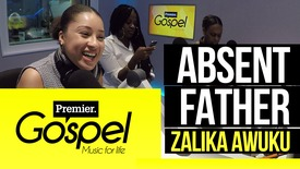 Thumbnail for entry Coping with an absent father // Zalika Awuku on Gospel Drive