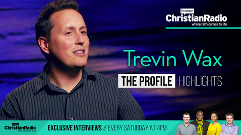 Trevin Wax // The Profile interview (highlights)