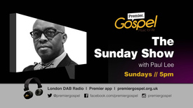 Thumbnail for entry Paul Lee // The Sunday Show on Premier Gospel
