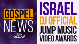 Thumbnail for entry Gospel News: ISRAEL // DJ OFFICIAL // JUMP AWARDS [AUG 19]