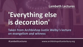 Everything else is decoration // Justin Welby #LambethLectures