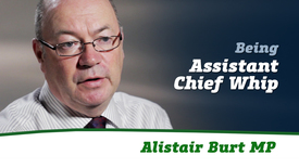 Thumbnail for entry Alistair Burt MP // Being Assistant Chief Whip