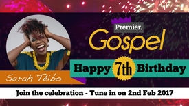 Sarah Teibo // Happy Birthday Premier Gospel