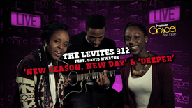 Thumbnail for entry The Levites 312 // 'New Season, New Day' & 'Deeper'
