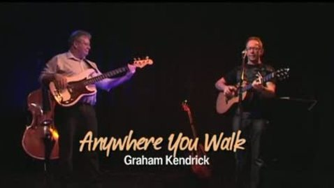 Anywhere You Walk | Graham Kendrick