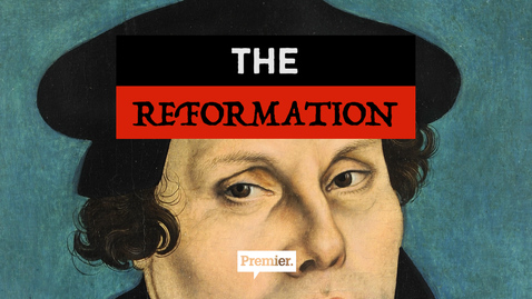 The Reformation: 500th Anniversary