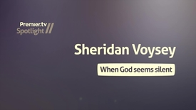 When God seems silent - Sheridan Voysey