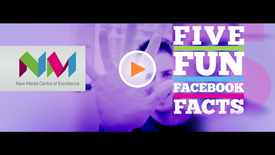 Thumbnail for entry Five Fun Facebook Facts // New Media Centre of Excellence