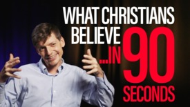 Thumbnail for entry What Christians believe ...in 90 Seconds!