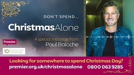 Thumbnail for entry Don't spend... Christmas Alone // A message from Paul Baloche