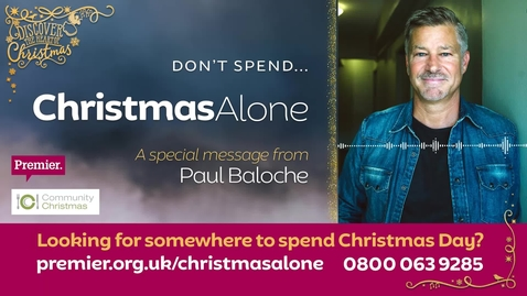 Don't spend... Christmas Alone // A message from Paul Baloche
