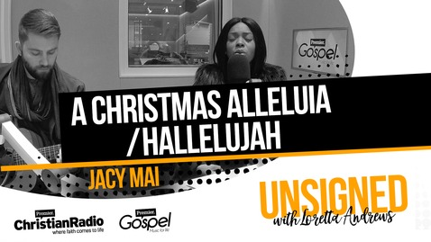 Jacy Mai performs 'A Christmas Alleluia / Hallelujah' // Unsigned with Loretta Andrews