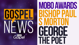 Thumbnail for entry Gospel News // MOBO Awards / Bishop Paul S Morton / George the Poet [Sept 23]