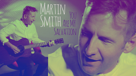 Thumbnail for entry You Are My Salvation // Martin Smith
