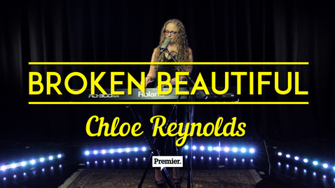 Chloe Reynolds performs 'Broken Beautiful' // Premier Unsigned