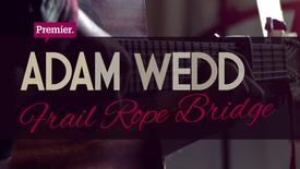 Thumbnail for entry Frail Rope Bridge // Adam Wedd