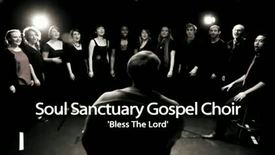 Thumbnail for entry Bless the Lord // Soul Sanctuary Gospel Choir