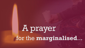 Day 3: A prayer for the marginalised