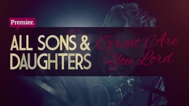 Thumbnail for entry All Sons & Daughters // Great Are You Lord