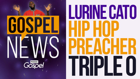 Thumbnail for entry GOSPEL NEWS: Lurine Cato :: Hip Hop Preacher :: Triple O [Sept 30]