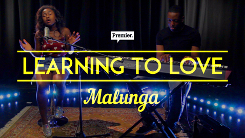 Learning to Love // Malunga // #Unsigned