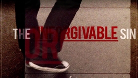 Thumbnail for entry The Unforgivable Sin