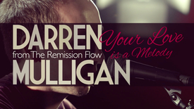 Thumbnail for entry Darren Mulligan // Your Love is a Melody