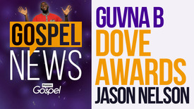 Thumbnail for entry GOSPEL NEWS: Guvna B :: Dove Awards :: Jason Nelson [Oct 14]