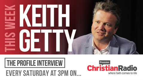 Keith Getty on The Profile // Premier Christian Radio