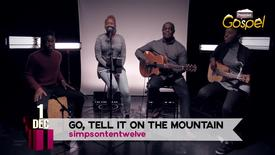 Thumbnail for entry Advent Calendar // Dec 1 // simpsontentwelve // Go Tell It On The Mountain