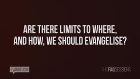 Thumbnail for entry Are There Limits to Where and How, We Should Evangelise? // Evangelism // FAQ Sessions