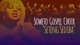 Thumbnail for entry Seteng Sediba // Soweto Gospel Choir