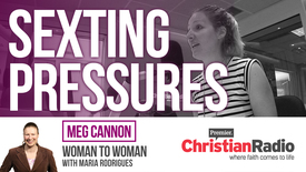 Thumbnail for entry Sexting pressures for Christian teens // Megan Cannon // Woman to Woman