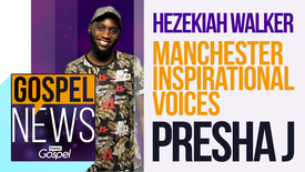 Thumbnail for entry Gospel News: Hezekiah Walker // Manchester Inspirational Voices // Presha J [Nov 11th]