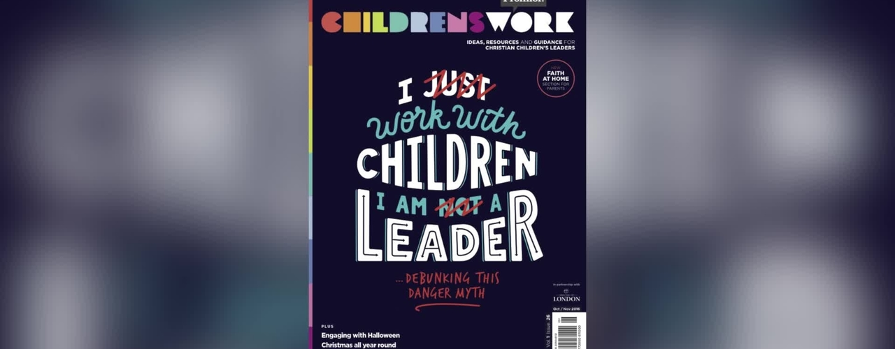 THIS MONTH in Premier Childrenswork magazine // Oct-Nov 2016