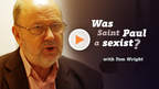 Was Saint Paul a sexist? // Tom Wright