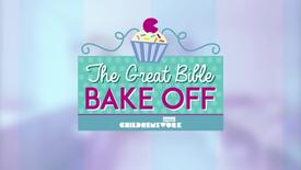 Childrenswork's The Great Bible Bake Off // Ep 3