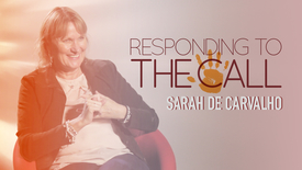 Thumbnail for entry Sarah de Carvalho // Responding to the call from God