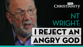 Thumbnail for entry NT Wright: Why I reject the idea of an angry God