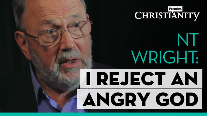 NT Wright: Why I reject the idea of an angry God
