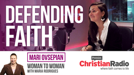 Giving a defence of our faith // Mari Ovsepian on Woman to Woman