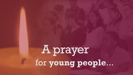Thumbnail for entry Day 4: A prayer for young people